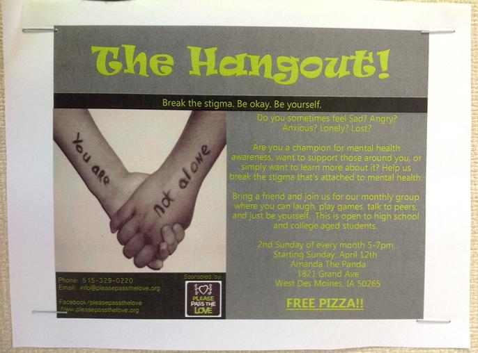 These posters have been on the bulletin boards since the mental health awareness assembly. Students are able to begin going to the Hangout on April 12th, continuing the second Sunday of every month.