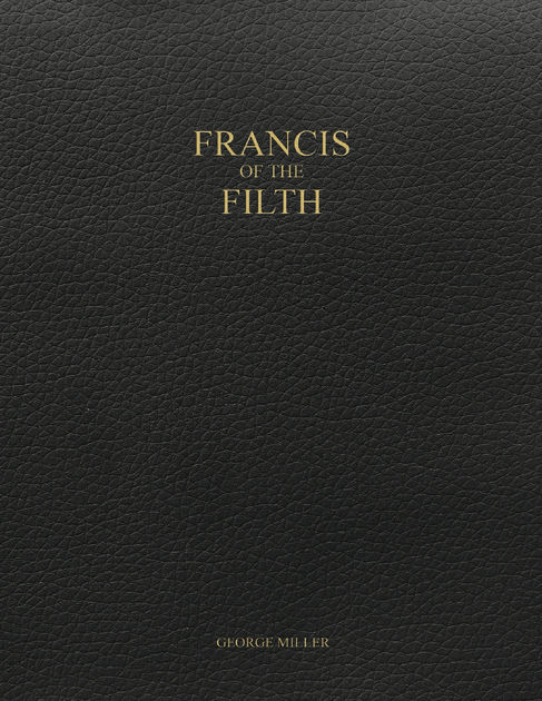"""Francis of the Filth,"" expect the unexpected"