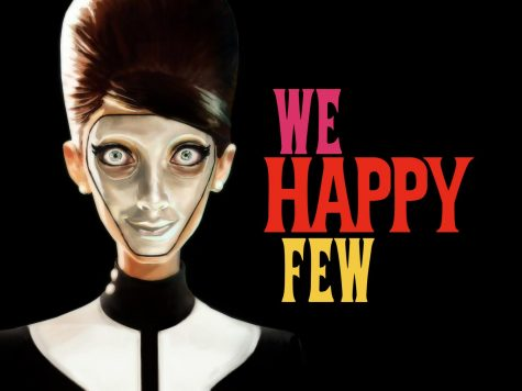 """We Happy Few"""